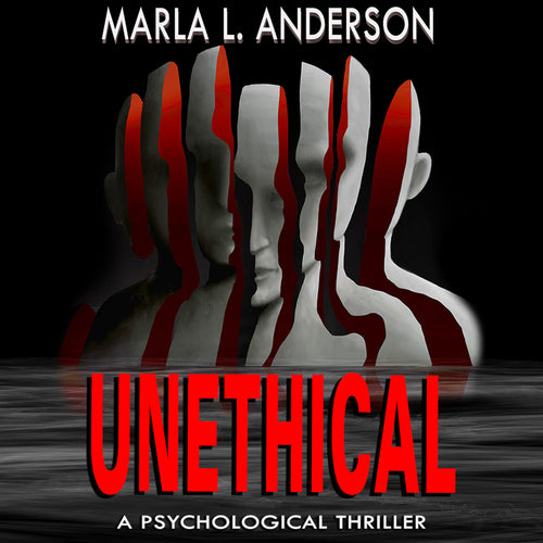 Unethical: A Psychological Thriller