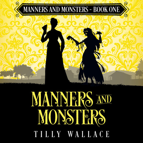 Manners and Monsters: A Regency paranormal mystery
