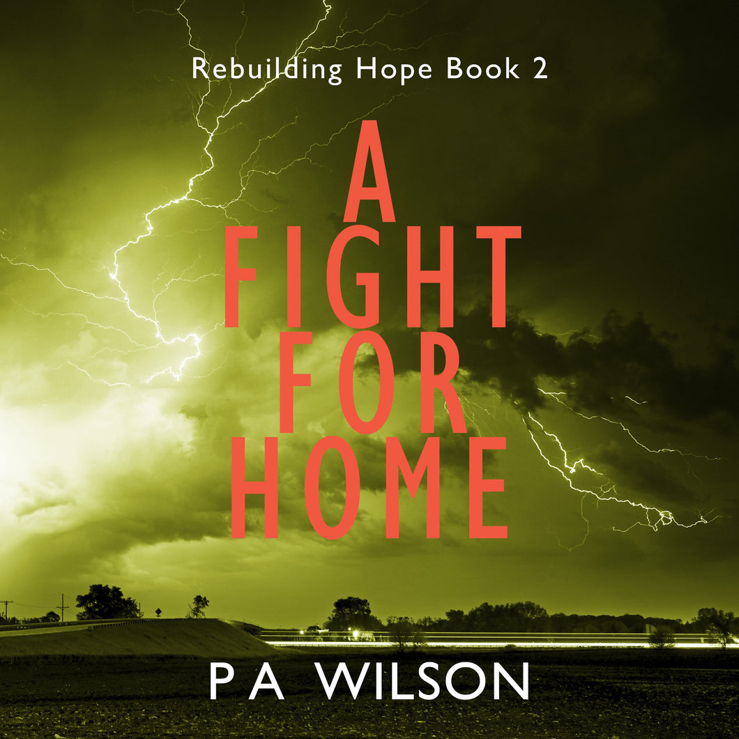 A Fight For Home: Rebuilding Hope Book 2