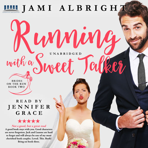 Running with a Sweet Talker: Brides on the Run Book 2