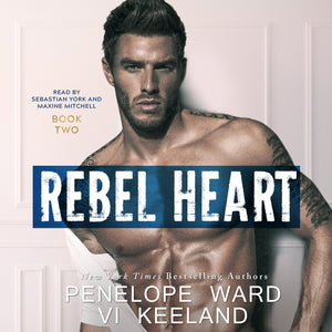 Rebel Heart: The Rush Series:  Book Two