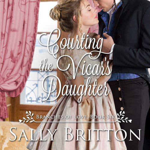 Courting the Vicar's Daughter: A Regency Romance