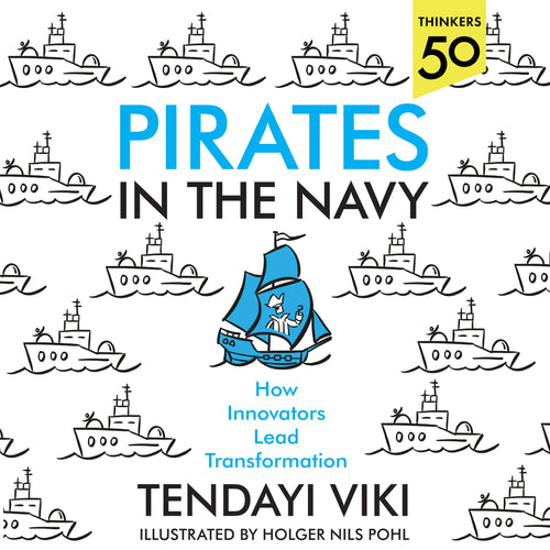 Pirates in the Navy: How Innovators Lead Transformation