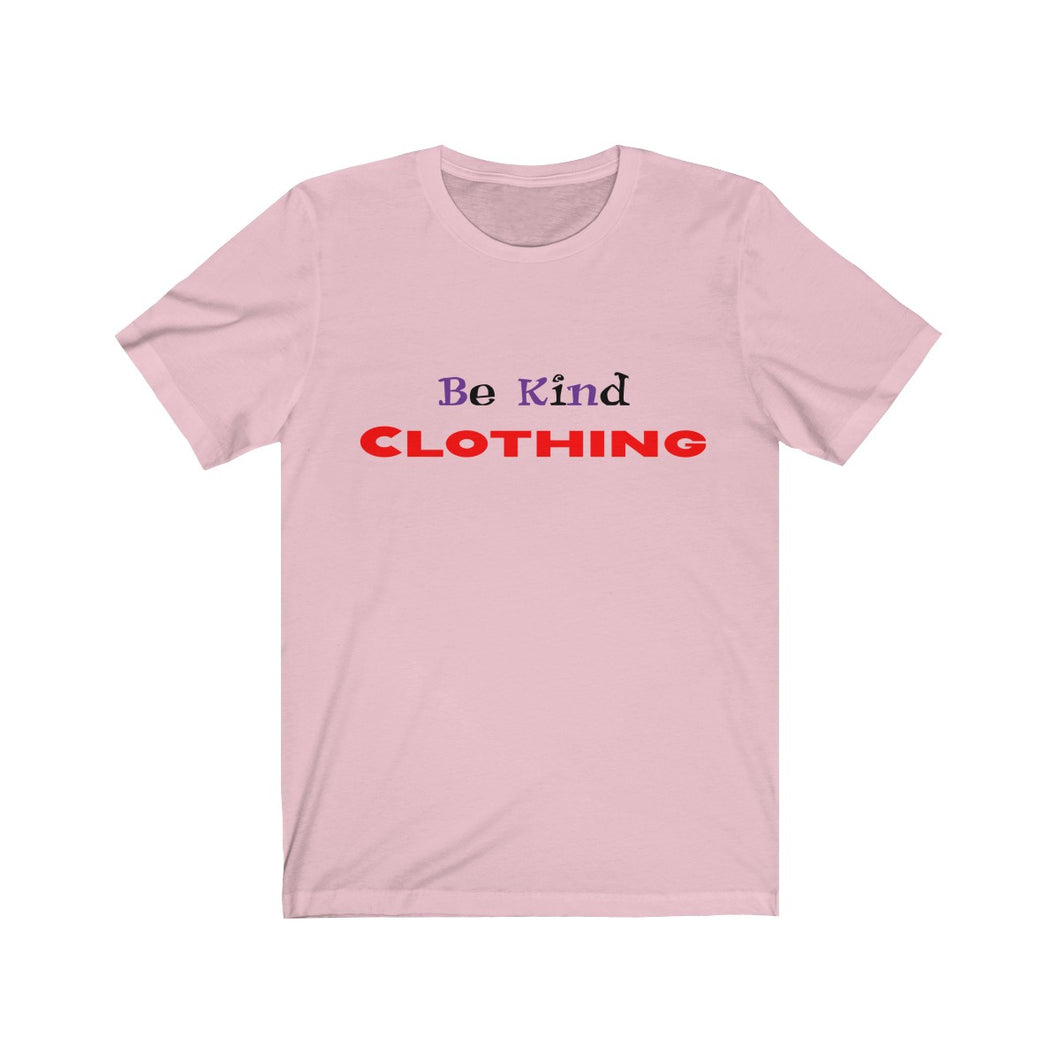 Be Kind Clothing Unisex Jersey Short Sleeve Tee