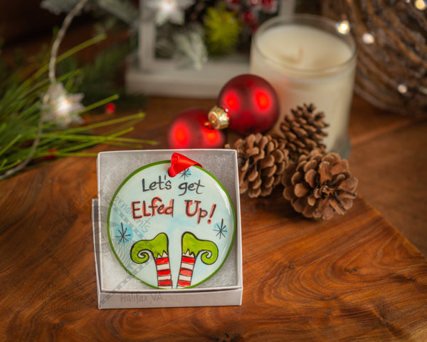 Lets Get Elfed Up Handpainted Ornament - nolawatkins.com
