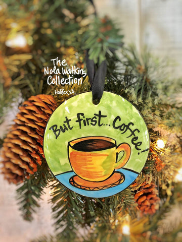 But First Coffee Handpainted Ornament - nolawatkins.com