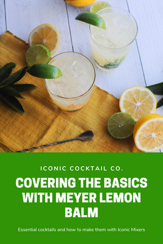 Classic Cocktails with Iconic Meyer Lemon Balm