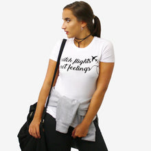 Load image into Gallery viewer, Catch Flights Not Feelings T Shirt