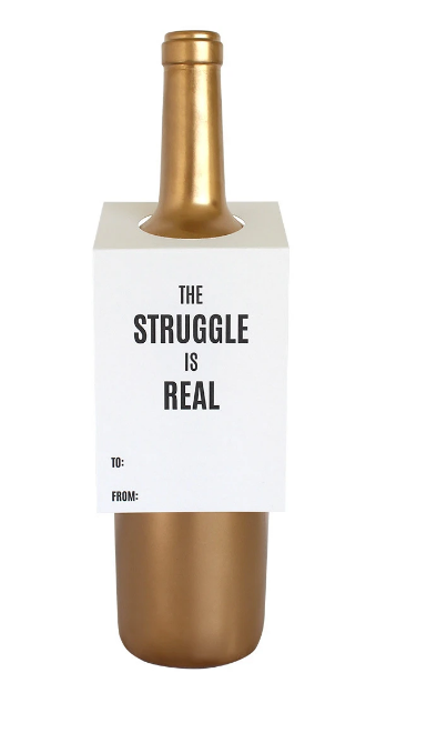 The Struggle is Real Champagne/Spirit Tag