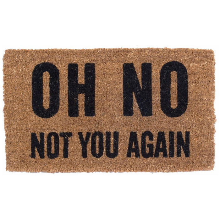 Oh No Not You Again Design Coco Doormats by Coco Mats N More