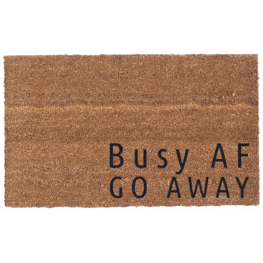 Busy AF, GO AWAY Design Coco Doormats by Coco Mats N More