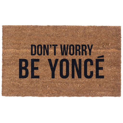 Don't Worry Be Yonce Design Coco Doormats by Coco Mats N More