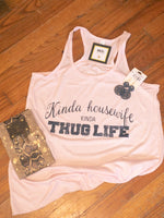 KINDA HOUSEWIFE KINDA THUGLIFE TANK