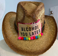ALCOHOL YOU LATER STRAW HAT WITH POMS