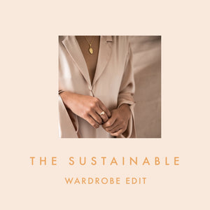 The Sustainable Wardrobe Edit