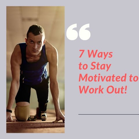 7 Ways to Stay Motivated to Work Out