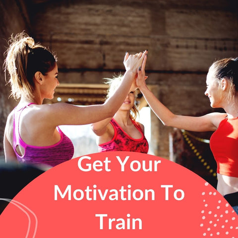 Get Your Motivation To Train