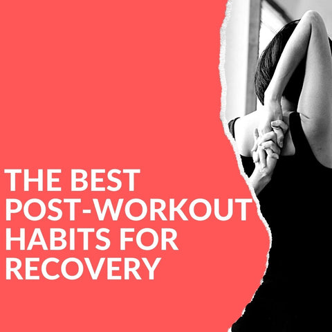 The Best Post-Workout Habits for Recovery