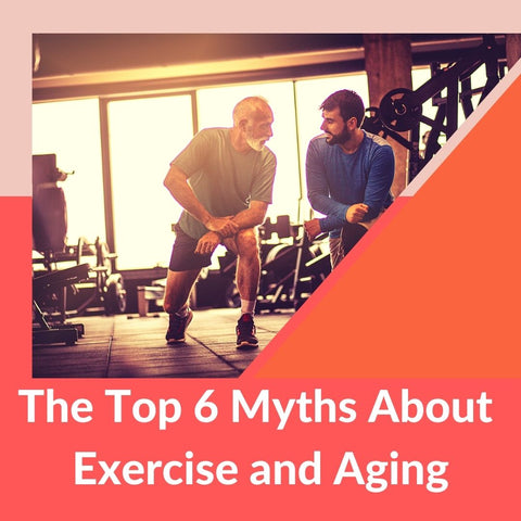 The Top 6 Myths About Exercise and Aging
