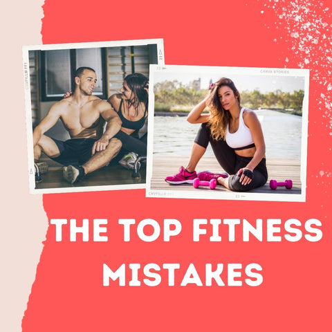 The Top Fitness Mistakes that Most People Make and How to Avoid Them