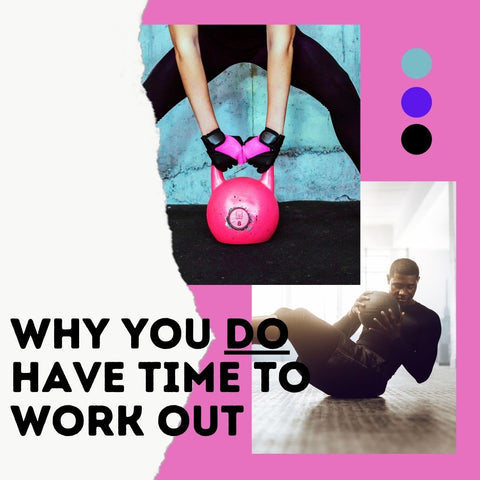 Why You DO Have Time to Work Out