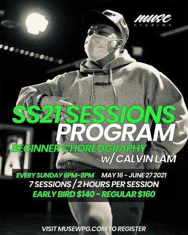SS21 Sessions Program | Beg Choreo w/ Calvin Lam | Sunday's 6PM - 8PM | May 16 - June 27 |  7 Weeks