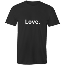 Load image into Gallery viewer, Love. Mens Tee