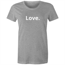 Load image into Gallery viewer, Love. Womens Tee