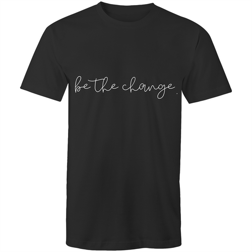 Be the change. Mens Tee