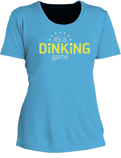Dinkers & Bangers It's a Dinking Game Women's Performance T-Shirt