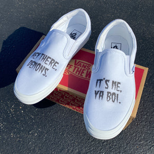 Hey There, Demons... Slip On Vans