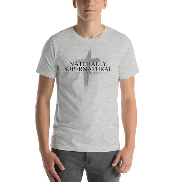 Naturally Supernatural - Short-Sleeve Unisex T-Shirt