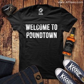 Welcome To Poundtown T-Shirt