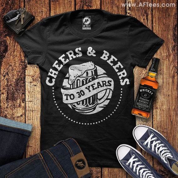 Cheers and Beers to 30 Years T-Shirt
