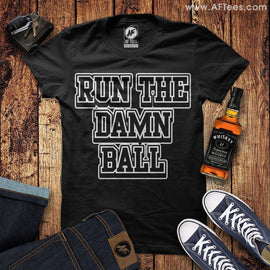 Run The Damn Ball T-Shirt