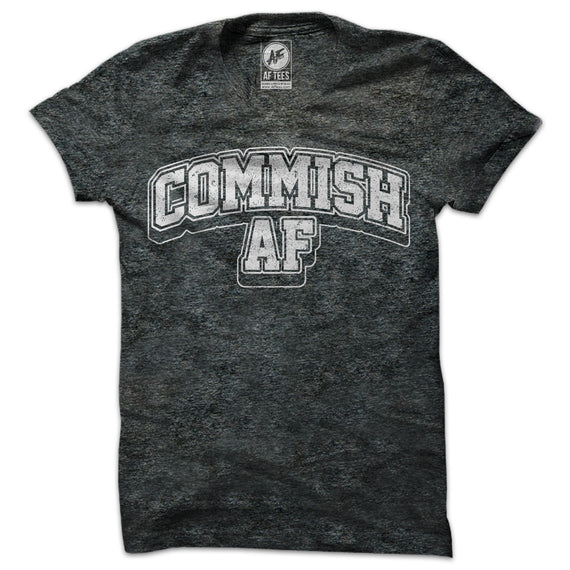 Commish AF T-Shirt