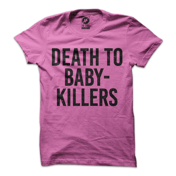 Always Sunny Death To Baby Killers T-Shirt