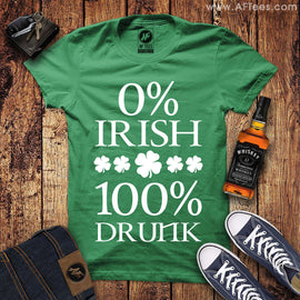 0% Irish and 100% Drunk T-Shirt
