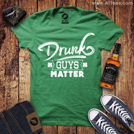 Drunk Guys Matter T-Shirt