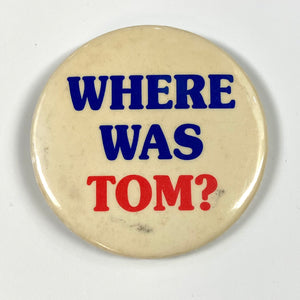 Where Was Tom? Pin