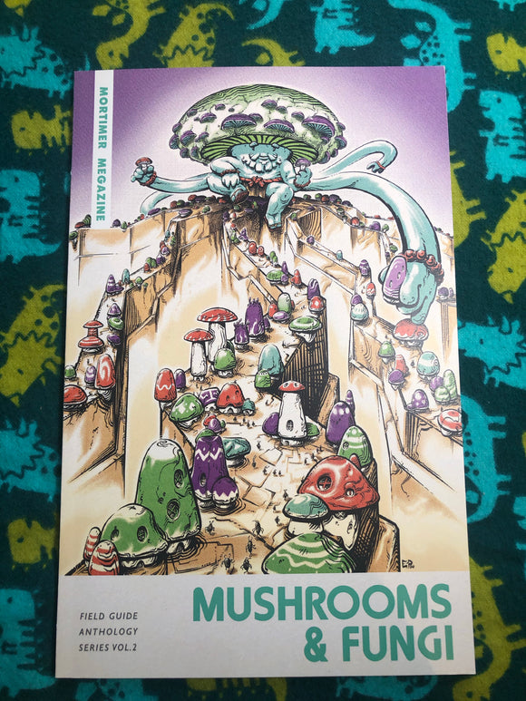 Mortimer Megazine #2: Field Guide to Mushrooms & Fungi