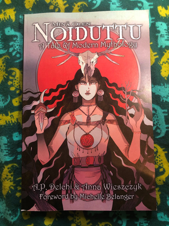Mina Olen Noiduttu: A Tale of Modern Mythology, Volume 1