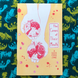 The Corners of Their Mouth: A Queer Food Zine #2