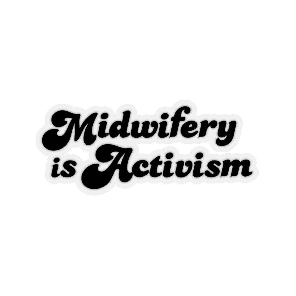 Midwifery is Activism Stickers