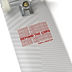More Midwives & Defund The Police Stickers