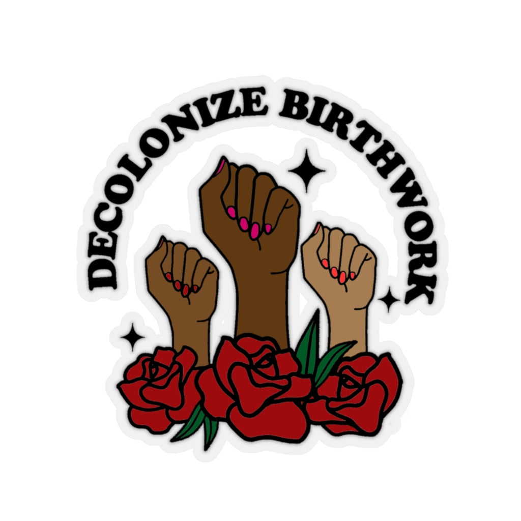 Decolonize Birthwork Stickers