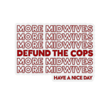 Load image into Gallery viewer, More Midwives & Defund The Police Stickers