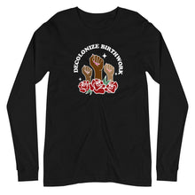 Load image into Gallery viewer, Decolonize Birthwork Long Sleeve Tee