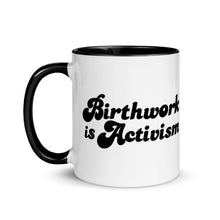 Load image into Gallery viewer, Birthwork Is Activism mug