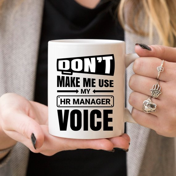Don't Make Me Use My HR Manager Voice Mug